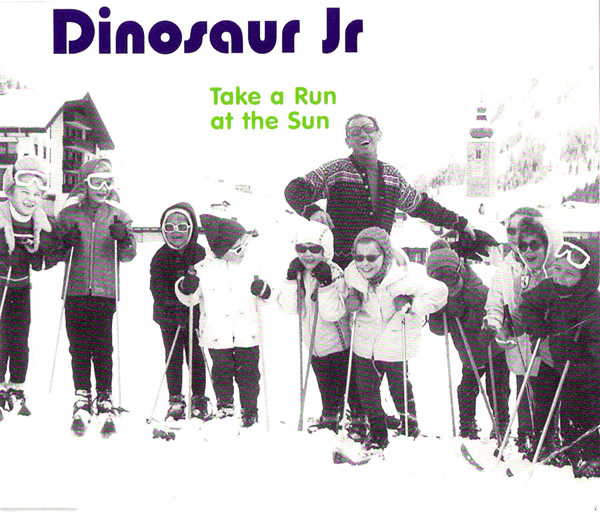 Take a Run at the Sun 45 - Dinosaur Jr