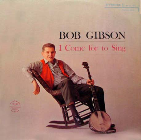 Bob Gibson - I Come for to Sing - LP cover