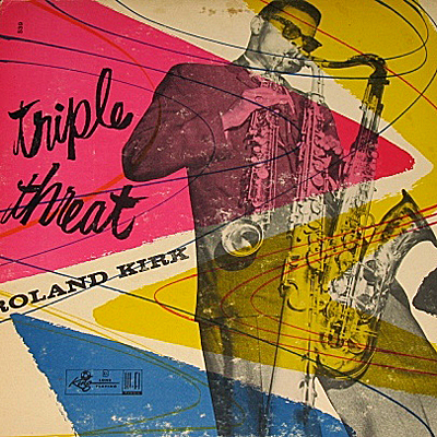 Roland Kirk-Triple Threat-a