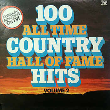100 All Time Country Hall of Fame Hits - Vol II