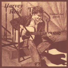 Track Recorders - Harvey Reid Nothin' But Guitar