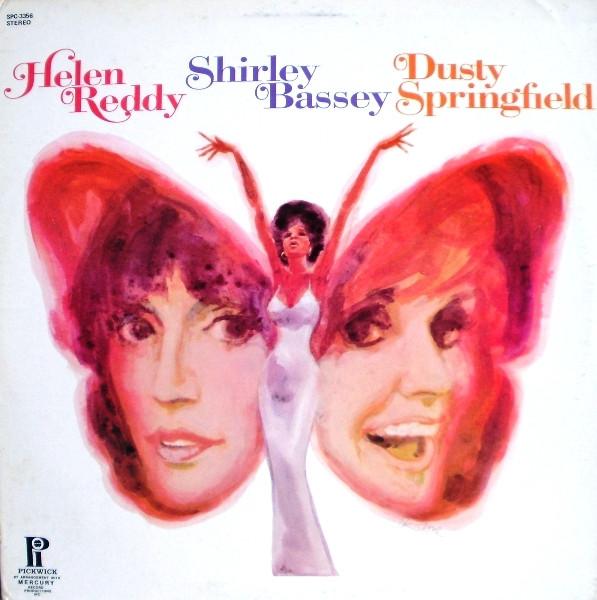 Helen Reddy-Shirley Bassey-Dusty Springfield